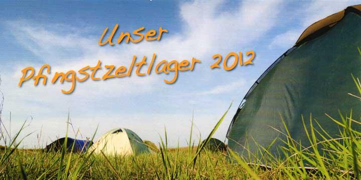 """CVJM-Borbeck - Pfingstzeltlager 2012 """"Auf zur grünen Wiese"""""""